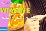 Benefits of Vitamin E to hair you may not know