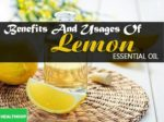 Benefits And Usages Of Lemon Essential Oil