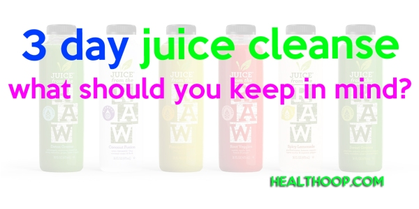 3 day juice cleanse – what should you keep in mind?