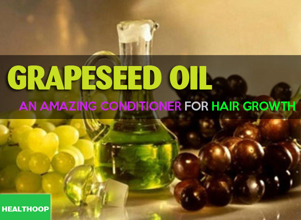 Grapeseed oil – an amazing conditioner for hair growth