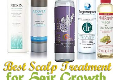 Best Scalp Treatment for Hair Growth